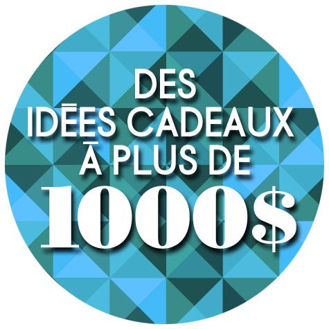 idees-cadeaux-plus-de-1000