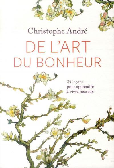 De l'art du bonheur, du psychiatre Christophe andré.
