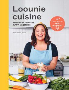Loounie Cuisine recettes et astuces 100% végétales